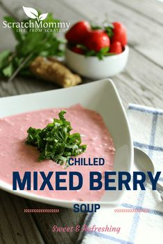 Chilled Mixed Berry Soup Recipe {Dairy-Free}