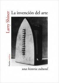 Portal de la Comunicación InCom-UAB · Novedades editoriales · La invención del arte. Una historia cultural