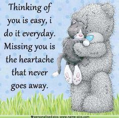 Tatty Teddy - Missing is a heartache.never forget the people you have in your… Tatty Teddy, Missing My Son, Missing You So Much, Love You, Teddy Bear Quotes, Miss You Mom, Blue Nose Friends, Grieving Quotes, Life Quotes Love