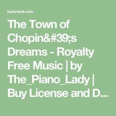 The Town of Chopin's Dreams - Royalty Free Music | by  The_Piano_Lady | Buy License and Download instantly