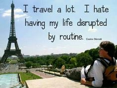 YES!  Can't wait to get back to the craziness that is a life of traveling!