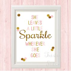 Little Girl Room Art, Pink and Gold Nursery Sign, Nursery Art, Pink and Gold Birthday Sign, Birthday Party Decor She Leaves A Little Sparkle by TwistedSisterShop on Etsy https://www.etsy.com/listing/189122654/little-girl-room-art-pink-and-gold