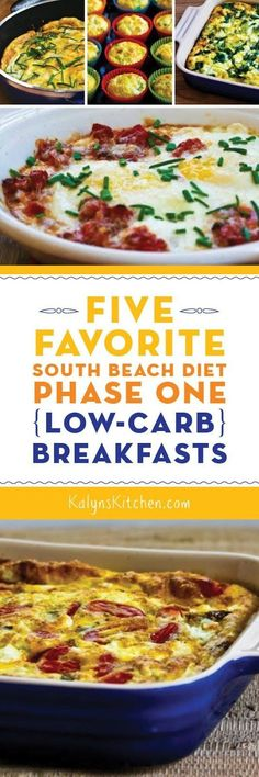Five Favorite South Beach Diet Phase One (Low-Carb) Breakfasts; all these favorite breakfasts are also gluten-free. [found on http://KalynsKitchen.com]