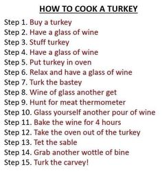 Thanksgiving humor. :) Have another glass of wine.