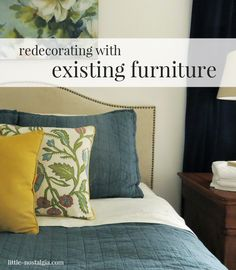 Redecorating with existing furniture. You don't have to start over to transform a room! Here are some tips and tricks to get it done.