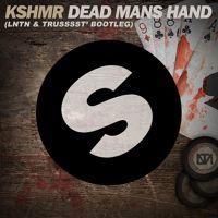 KSHMR - Dead Mans Hand (LNTN & Trusssst' Bootleg) by Trusssst' on SoundCloud