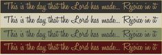 """Country Marketplace - This is the day that the Lord has made… Rejoice in it 18"""" Sign, (http://www.countrymarketplaces.com/this-is-the-day-that-the-lord-has-made-rejoice-in-it-18-sign/)"""