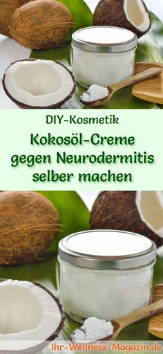 Kokosöl Kosmetik selber machen - Rezept für selbst gemachte Kokosöl Creme gegen Neurodermitis aus nur 3 Zutaten - lindert den Juckreiz ...
