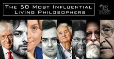 Here are the 50 most influential living philosophers, actively changing our understanding of ourselves and our world. Philosophy is far from dead!