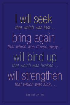 Ezekiel 34:16, such beautiful imagery...