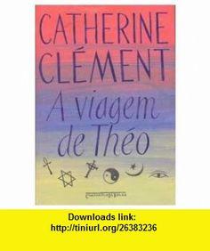 Viagem de Theo (Edicao de Bolso) - Le Voyage de Th (Em Portugues do Brasil) (9788535910544) Catherine Clement , ISBN-10: 8535910549  , ISBN-13: 978-8535910544 ,  , tutorials , pdf , ebook , torrent , downloads , rapidshare , filesonic , hotfile , megaupload , fileserve