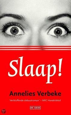 Slaap! De waanzinnige debuutroman van Annelies Verbeke.
