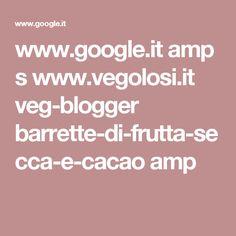 www.google.it amp s www.vegolosi.it veg-blogger barrette-di-frutta-secca-e-cacao amp