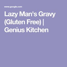 Lazy Man's Gravy (Gluten Free) | Genius Kitchen