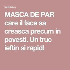 MASCA DE PAR care il face sa creasca precum in povesti. Un truc ieftin si rapid! Mack Up, Self Care Routine, How To Get Rid, Deodorant, Hair Growth, Natural Remedies, Hair Care, Hair Makeup, Health Fitness