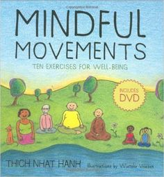 Mindful Movements: Ten Exercises for Well-Being: Thich Nhat Hanh, Wietske Vriezen: 9781888375794: Amazon.com: Books