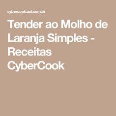 Tender ao Molho de Laranja Simples - Receitas CyberCook