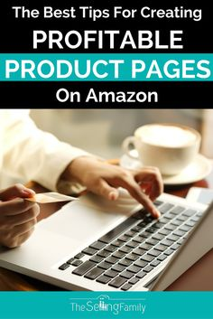Top 4 Tips For Creating A Profitable Product Page On Amazon