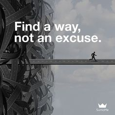 Excuses won't take you anywhere - Action will  #sumome