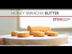 Rasa Malaysia How to Make Honey Sriracha Butter   Easy Delicious Recipes: Rasa Malaysia