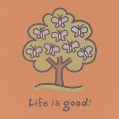 Life is good. I love Life Is Good! Love Life, Life Is Good, Best Clothing Brands, Butterfly Tree, Butterflies, Live Happy, Cool Posters, Cool Logo, Out Of Style
