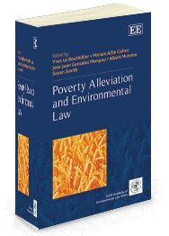 Poverty Alleviation and Environmental Law - edited by Yves Le Bouthillier, Miriam A. Cohen, Jose J. Gonzalez Marquez, Albert Mumma, and Susan Smith - August 2012 (The IUCN Academy of Environmental Law series)