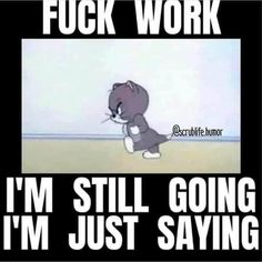 Hate My Job Quotes, Work Quotes, Medical Humor, Nurse Humor, Funny Picture Quotes, Funny Photos, Hospital Humor, Job Humor, Work Memes