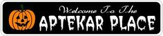 APTEKAR PLACE Lastname Halloween Sign - Welcome to Scary Decor, Autumn, Aluminum - 4 x 18 Inches by The Lizton Sign Shop. $12.99. Great Gift Idea. Rounded Corners. Aluminum Brand New Sign. Predrillied for Hanging. 4 x 18 Inches. APTEKAR PLACE Lastname Halloween Sign - Welcome to Scary Decor, Autumn, Aluminum 4 x 18 Inches - Aluminum personalized brand new sign for your Autumn and Halloween Decor. Made of aluminum and high quality lettering and graphics. Made to...