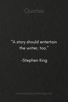 """""""A story should entertain the writer, too. Fiction Writing, Writing Advice, Writing A Book, Writing Prompts, Writer Quotes, Book Quotes, Film Quotes, Steven King Quotes, Writing Quotes Inspirational"""