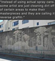 Reverse Graffiti is Best Graffiti. Pretty cool.
