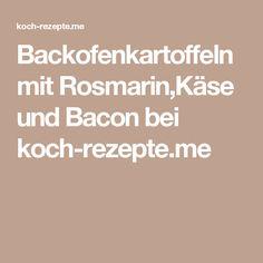 Backofenkartoffeln mit Rosmarin,Käse und Bacon bei koch-rezepte.me