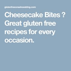 Cheesecake Bites ⋆ Great gluten free recipes for every occasion.