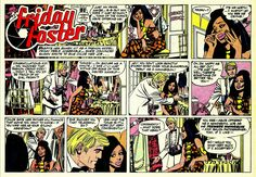 Friday Foster is the first American nationally syndicated comic strip to feature a black woman as the title character. Friday Foster debuted in 1970 and ran in newspapers until 1974. It was created and written by Jim Lawrence and illustrated by Spanish cartoonist Jorge Longarón and syndicated by the Chicago Tribune Syndicate. The strip focused on the glamorous life of its title character, a fashion model.