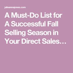A Must-Do List for A Successful Fall Selling Season in Your Direct Sales…