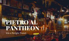 Pietro al Pantheon: Abbacchio e Coda alla Vaccinara! Iris, Broadway Shows, Travel, Rome, Italia, Viajes, Destinations, Traveling, Trips