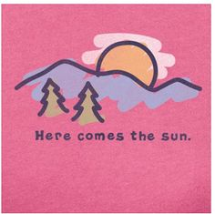 Life is good.® Here Comes the SUN! - Two Women and a Hoe® Parking Spot Painting, Love Life, My Love, We Will Rock You, Here Comes, Children In Need, Cool Shirts, Painted Rocks, Tortoise
