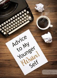 If you are interested in being a writer but don't know where to start, here is an excellent list of tips from my writer friends on Facebook on what writing advice they would give their younger selves!