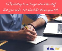 Marketing is no longer about the stuff that you make, but about the stories you tell. http://digitalkul.com/digital-marketing/course.html