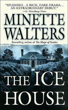 """I really enjoy Minette Walters' books.  The Ice House was her first offering and it was great.  Some of the latter entries are a bit too gruesome for me, but she produces very well written books with a great wit!  Other enjoyable titles """"The Echo"""", """"The Dark Room"""", """"The Scold's Bridle"""", """"The Breaker"""" and """"The Sculptress."""""""