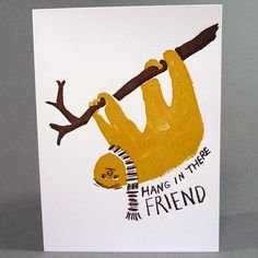 Hang In There Friend. Letterpress card from Egg Press, available at The Curious Pancake. £3.60
