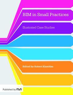 BIM in Small Practices: Illustrated Case Studies (PDF)