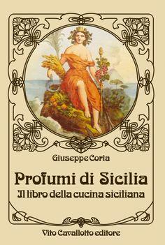 "the sicilian cooking ""bible"" Vintage Italian Posters, Poster Vintage, Vintage Travel Posters, Vintage Postcards, Vintage World Maps, Palermo, Ragusa Sicily, Anima Mundi, Forever Book"