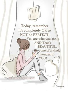 ...OK to NOT be PERFECT!...