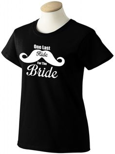 9e9868e3485efa One Last Ride For The Bride funny mustache t shirt. Bachelorette party gift  from the bridesmaids.