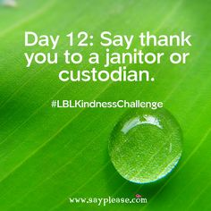 Family Kindness Challenge Day Say thank you to a janitor or custodian. Kindness Challenge, Kahlil Gibran, Jokes For Kids, Positive Messages, Love Notes, Compliments, Fun Facts, Lunch Box, Bring It On