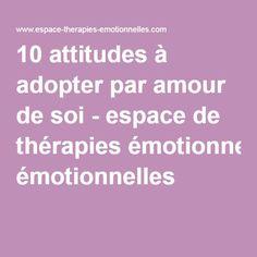 10 attitudes à adopter par amour de soi - espace de thérapies émotionnelles