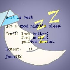 A good night's sleep is good for both mind and body.  Re-fuel. #sss112