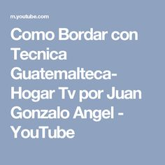 Como Bordar con Tecnica Guatemalteca- Hogar Tv  por Juan Gonzalo Angel - YouTube Tv, Youtube, Videos, Bullion Embroidery, Strands, Romans, Home, Honey Bees, Tapestries
