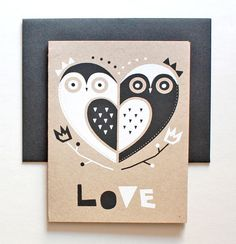 20 Awesome Valentine's Day Cards: I love everything about this Owl Love Card from sass – black & white on craft paper, the design, two owls in the shape of a heart, 'love' spelled out in block letters, you name it.