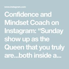 """Confidence and Mindset Coach on Instagram: """"Sunday show up as the Queen that you truly are...both inside and out! 💎💫 What do you do to for you? @objx.studio @revolve…"""""""